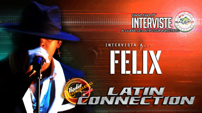 Felix (Interviste Salsa.it by Latin Connection 2020)