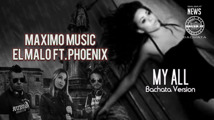 Maximo Music, El Malo e Phoenix - My All (2020 Bachata News)
