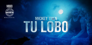 Mickey Then - Tu Lobo (2020 Bachata official video)