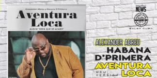 Alexander Abreu - Havana D'Primera - Aventura Loca (2020 Salsa Cuba News)
