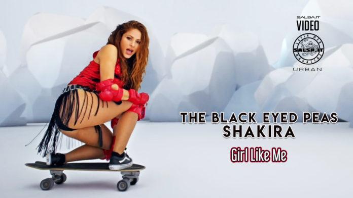 Black Eyed Peas, Shakira - Girl Like Me (Latin Urban Official Video)