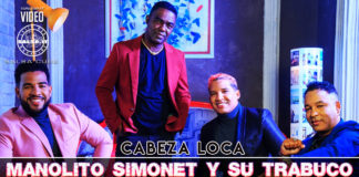 Manolito Simonet y su Trabuco - Cabeza Loca (2020 salsa official video)
