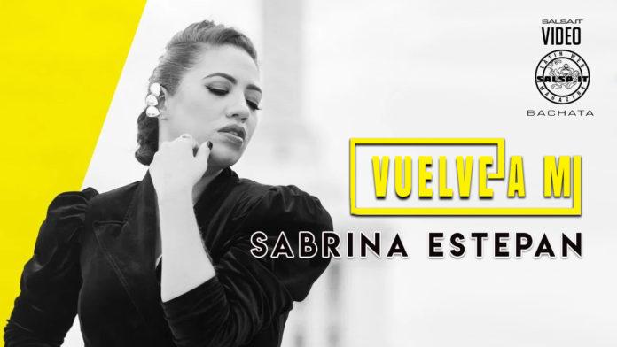 Sabrina Estepan - Vuelve a Mi (2020 bachata official video)