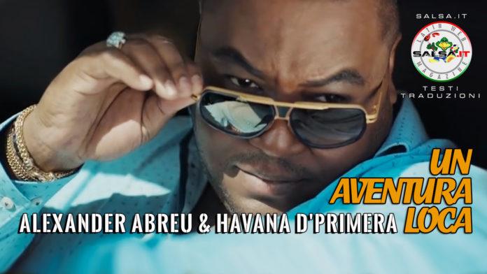 Alexander Abreu & Havana d'Primera - Un Aventura Loca (2021 Testi e Traduzioni salsa)