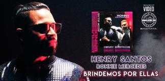 Henry Santos, Ronnie Mercedes - Brindemos Por Ellas (2021 bachata official video)