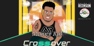 Manny Rod - Crossover (2021 Recensioni Bachata)