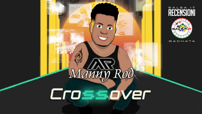 Manny Rod - Crossover (2021 Recensioni Bachata)