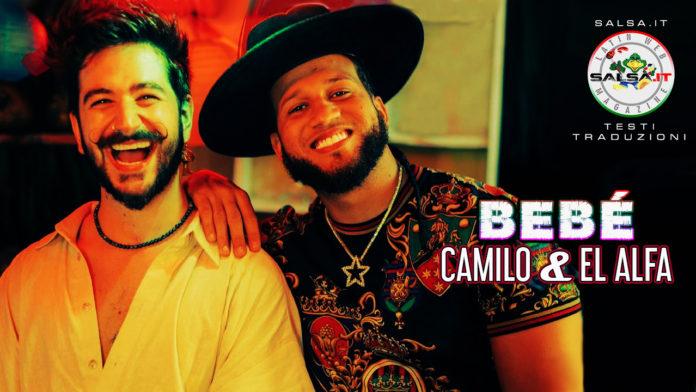 Camilo, El Alfa - BEBE' (2020 bachata Testi e Traduzioni)