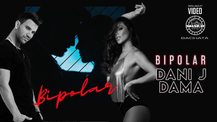 Dani J, Dama - Bipolar (2021 bachata official video)