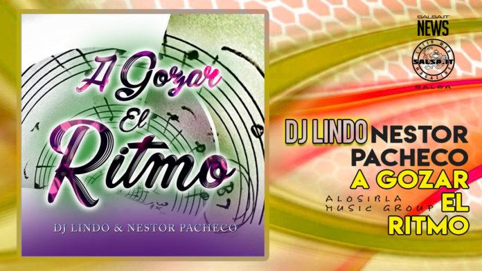 Dj Lindo e Nestor Pacheco - A Gozar El Ritmo (2021 News Salsa)