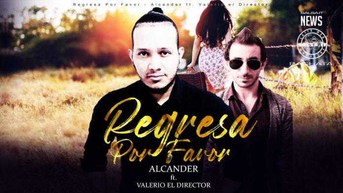 Alcander Ft. Valerio El Director - Regresa Por Favor (2021 News Bachata)