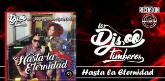 Los Djs Timberos - Hasta La Eternindad (Recensioni 2021)