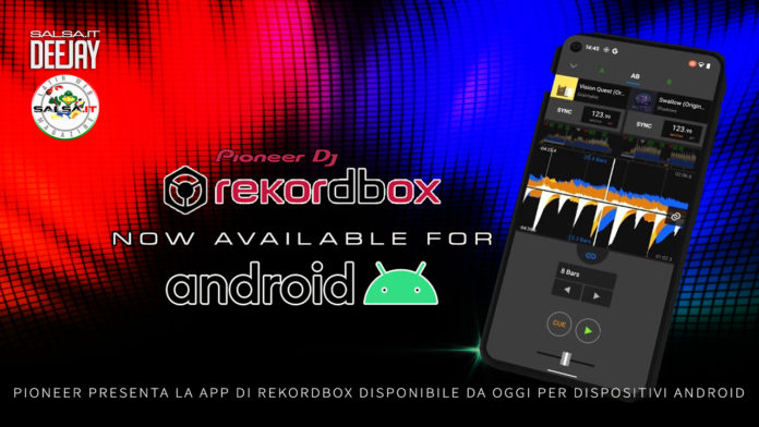 Pioneer Presnta Rekordbox per dispositivi Android (2021 Salsa.it DeeJay)