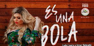 Lady Laura x Issac Delgado - Es Una Bola (2021 video Salsa.it)
