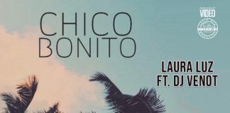 Laura Luz Ft. DJ Venot - Chico Bonito (2021 Kizomba news)