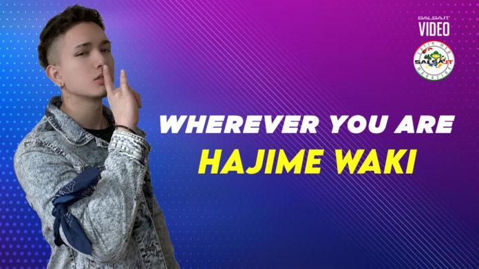 WHEREVER YOU ARE - Hajime Waki (2021 Bachata official video)