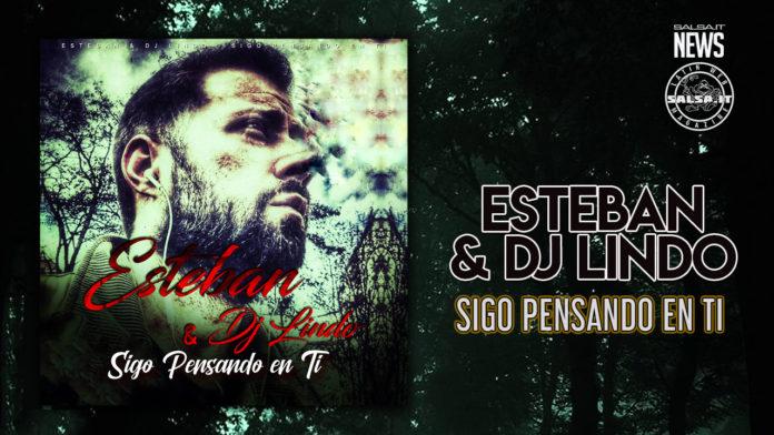 Esteban, Dj Lindo - Sigo Pensando En Ti (2021 Salsa news)
