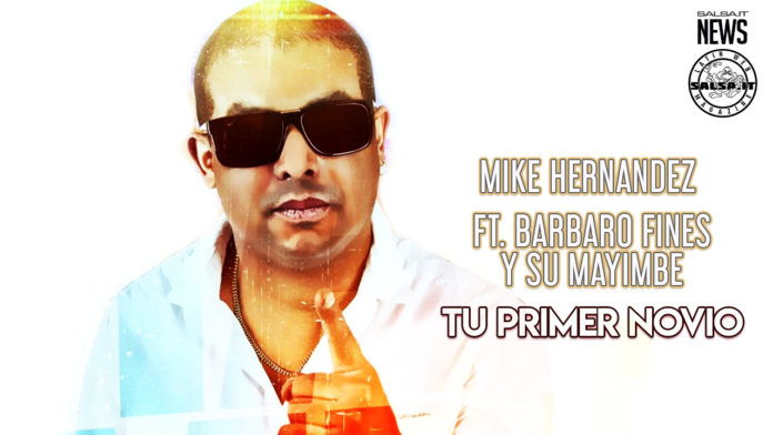 Mike Hernandez ft. Barbaro Fines y su Mayimbe - Tu Primer Novio (2021 Timba official video)