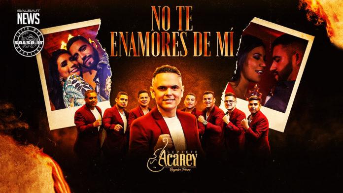 Septeto Acarey - No Te Enamores de Mi (2021 Salsa official video)