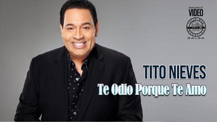 Tito Nieves - Te Odio Porque Te Amo (2021 Salsa official video)