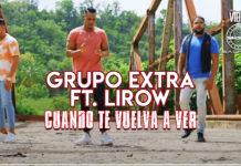 Grupo Extra ft. Lirow - Cuando Te Vuelva a Ver (2021 Bachata Official Video)