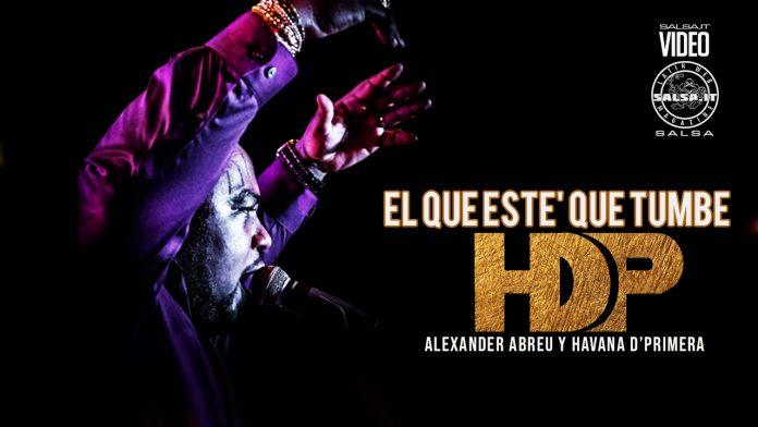 Havana D'Primera - El Que Esté Que Tumbe (2021 Salsa official video)