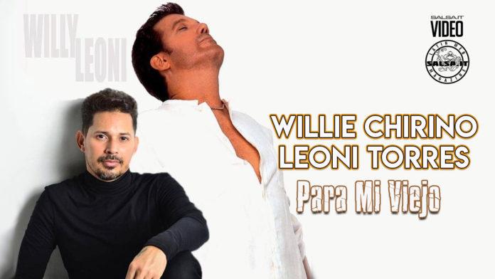 Willy Chirino, Leoni Torres - Para Mi Viejo (2021 Salsa official video)
