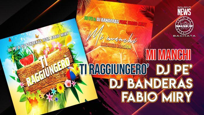 Dj Pè e Dj Banderas - Fabio Miry - Ti Raggiungerò - Mi Manchi (2021 Bachata Cover)
