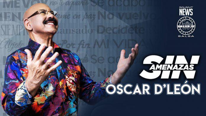 Oscar D' León - Sin Amenazas (2021 Salsa official video)