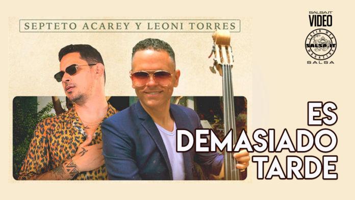 Septeto Acarey, Leoni Torres - Es Demasiado Tarde (2021 Salsa official video)