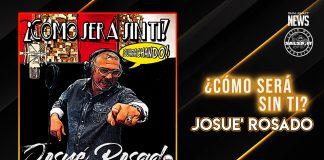 Josuè Rosado - Como Serà Sin Ti (2021 Salsa News)
