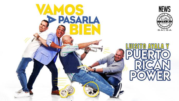 Luisito Ayala y la Puerto Rican Power - Vamos a Pasarla Bien (2021 News Salsa)