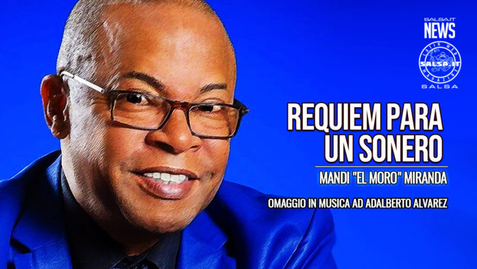 Mandi El Moro Miranda - Requiem Para un Sonero (2021 Salsa News)