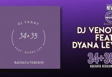DJ Venot Feat. Dyana Ley - 34+35 Bachata Version (2021 Bachata News)
