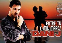 Dani J - Entre Tu Y Mil Mares (2021 Bachata Testi e Traduzioni)