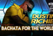 Dustin Richie - Bachata for the World (2021 Recensioni Bachata)