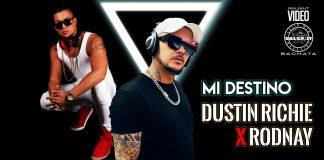 Dustin Richie, Rodnay - Mi Destino (2021 bachata official video)