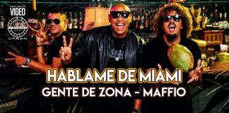 Gente de Zona, Maffio - Hablame de Miami (2021 Urban Music Video Official)
