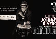 Little Johnny Rivero - presenta Anthony Almonte - Golpe Duro (2021 Recensioni Salsa.it)