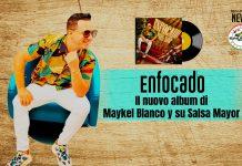 Enfocado il nuovo album di Maykel Blanco y su Salsa Mayor - Salsa.it News