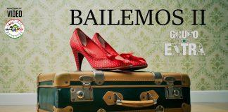 BAILEMOS II - Grupo Extra (2021 Bachata official video)